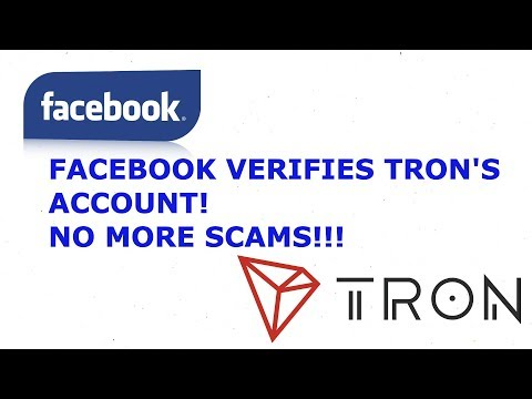 TRON TRX FACEBOOK VERIFIES TRONS ACCOUNT!!! NO MORE SCAMS!