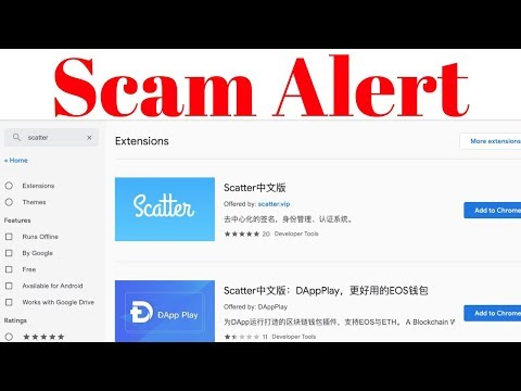 SCAM ALERT! Fake Scatter Chome Brower Extension – EOS ETH TRX TLOS BOS EOSForce WBI