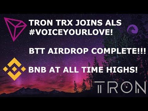 TRON TRX JOINS ALS #VOICEYOURLOVE ! BTT AIRDROP COMPLETE!!! BNB AT ALL TIME HIGHS?!?!