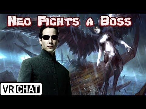 "The One ""Neo"" fights a Boss in VRchat!"