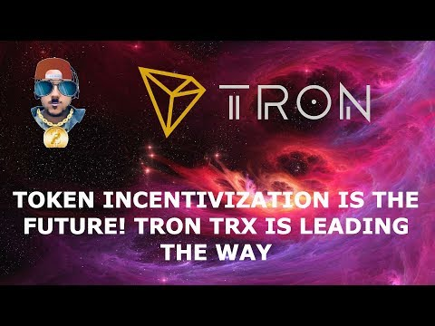 TRON TRX TOKEN INCENTIVIZATION IS THE FUTURE!!