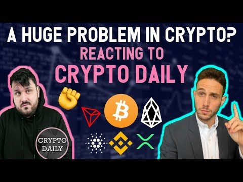 A HUGE PROBLEM WITH CRYPTOCURRENCY? Reacting to Crypto Daily ✊BTC ETH EOS TRX ADA BCH