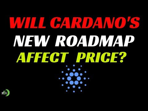 WILL CARDANO'S 'NEW' ROADMAP AFFECT PRICE?