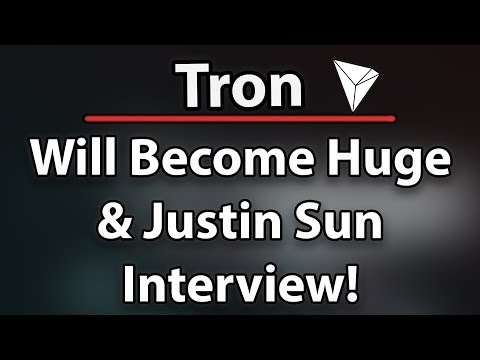 Tron (TRX) Will Become Huge (The Biggest Of All) & Justin Sun Interview!