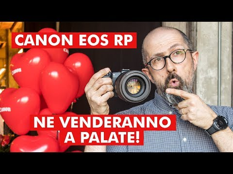 CANON EOS RP: NE VENDERANNO A PALATE!