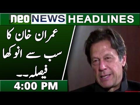 Imran Khan Decision | Neo News Headlines | 4 : 00 Pm | 17 February 2019