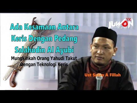 Ada Kesamaan Teknologi Antara Keris Dengan Pedang Milik Salahudin Al Ayubi | Ust Salim A Fillah