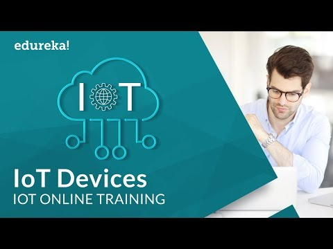 IoT Devices Example | IoT Applications | Internet of Things Tutorial | IoT Training | Edureka