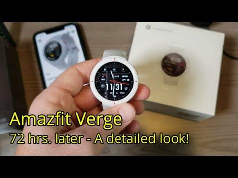 Amazfit Verge – 72 hrs  later – A detailed walkthrough!