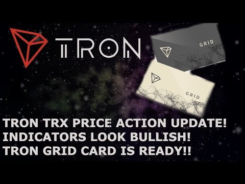 TRON TRX PRICE ACTION UPDATE! INDICATORS LOOK BULLISH! TRON GRID CARD IS READY!!