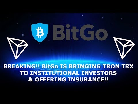 BREAKING!! BitGo IS BRINGING TRON TRX TO INSTITUTIONAL INVESTORS & OFFERING INSURANCE!!