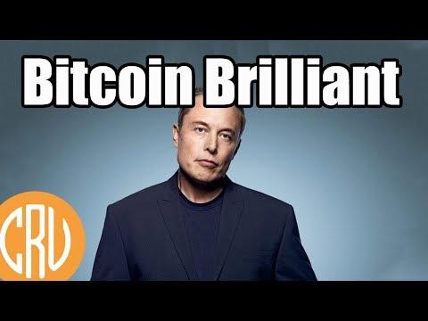 Elon Musk Calls Bitcoin 'BRILLIANT' [Bitcoin and Cryptocurrency News]