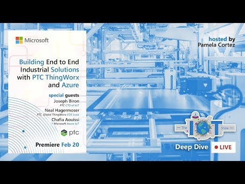 IoT Deep Dive Live: Building End to End Industrial Solutions with PTC ThingWorx and Azure