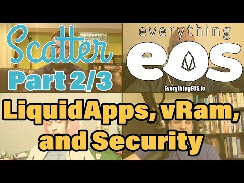 LiquidApps, Scaling EOS Mainnet, and Smart Contract Security with Scatter (Everything EOS #48 2/3)