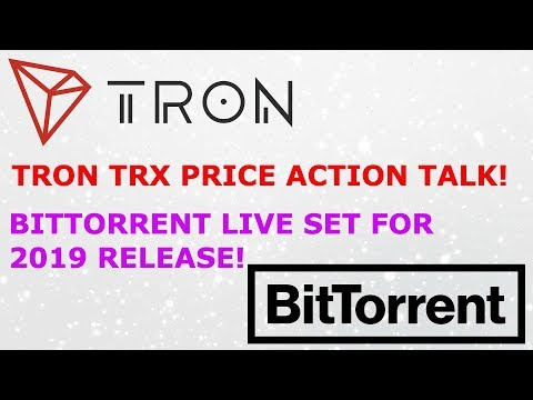 TRON TRX PRICE ACTION TALK! BITTORRENT LIVE SET FOR 2019 RELEASE!