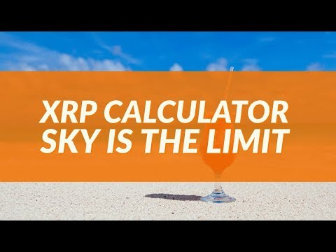 XRP Manipulation and the XRP Calculator – Board member calculator shows SKY IS THE LIMIT