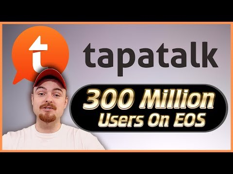 Biggest Announcement Yet For EOS! – TapaTalk – 300 Million Users Coming! 2019