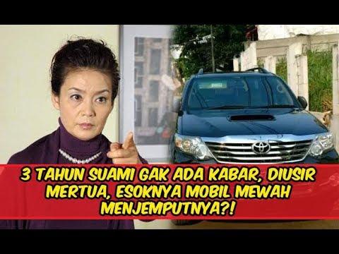3 Tahun Suami Gak Ada Kabar, Diusir Mertua, Esoknya Mobil Mewah Menjemputnya?!