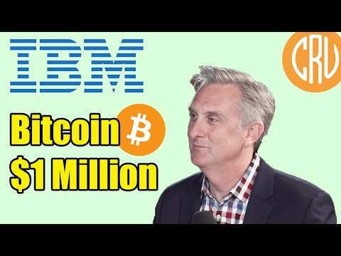 Bitcoin to $1 Million According to IBM's Head of Blockchain | Bitcoin and Cryptocurrency News
