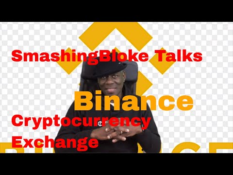 SmashingBloke Talks Binance Cryptocurrency Exchange