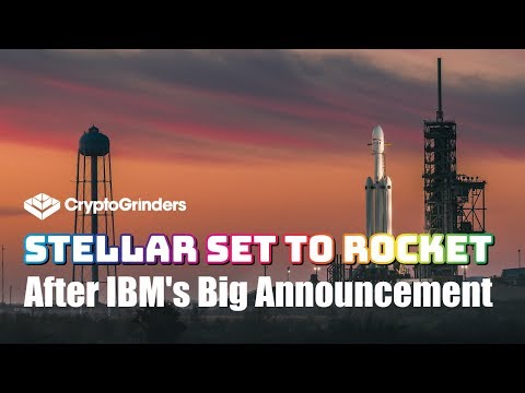 Stellar (XLM) Set To Rocket After IBM's Big Announcement