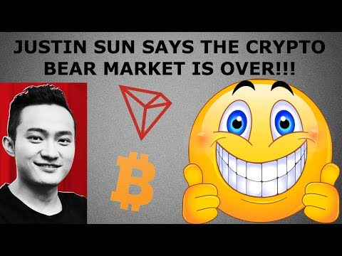 TRON TRX JUSTIN SUN SAYS THE BITCOIN BEAR MARKET IS OVER!!!