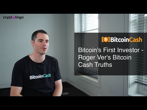 Bitcoin's First Investor – Roger Ver's Bitcoin Cash Truths