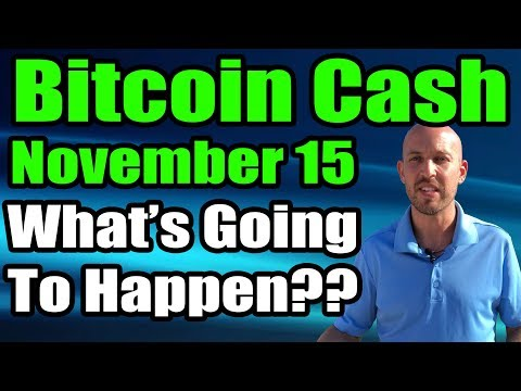 Bitcoin Cash – Nov 15 Hard Fork UPDATE [Part 2] – What's Going to Happen?