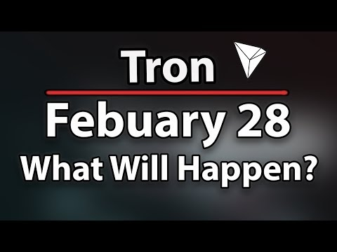 Tron (TRX) What Will Happen Febuary 28? (Hardfork)