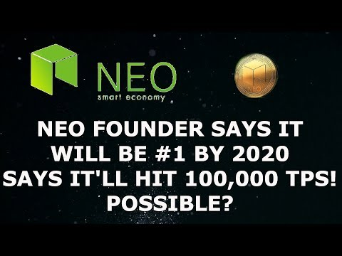 NEO FOUNDER SAYS IT WILL BE NUMBER 1 BY 2020 & IT WILL HIT 100,000 TPS! POSSIBLE?