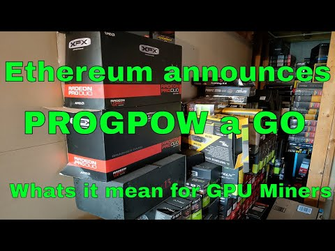 Ethereum moving to PROGPOW! What's it mean for Miners?