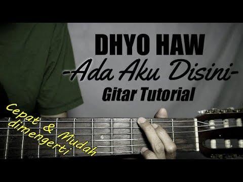 (Gitar Tutorial) DHYO HAW – Ada Aku Disini |Mudah & Cepat dimengerti untuk pemula