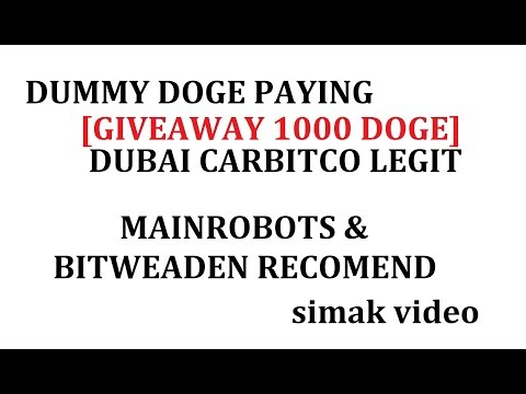 DOGE DUMMY OK & DUBAI BITCORPO USIA 1 HARI LEGIT  [GIVEAWAY 1000 DOGE]