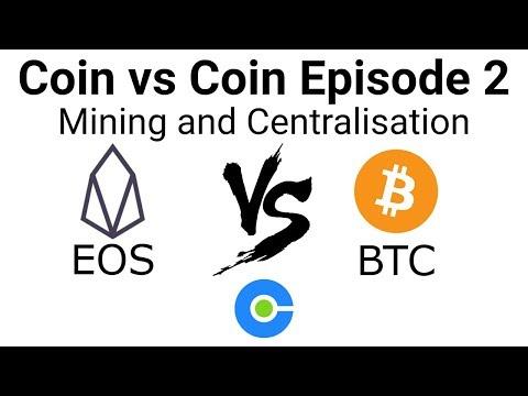 Coin vs Coin EP2: Bitcoin vs EOS: Mining and Centralisation