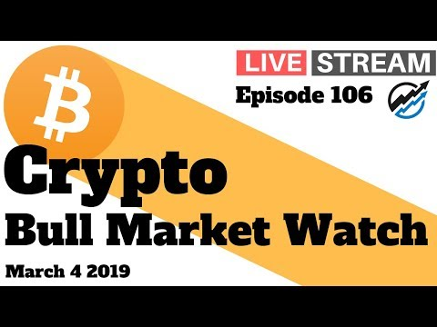 Cryptocurrency Bull Market Watch for March 4 2019