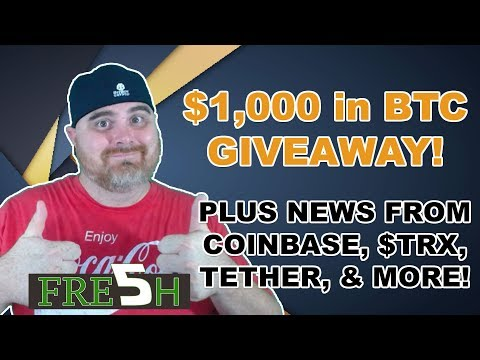 $1,000 in BTC Giveaway! | Coinbase Listens to Users | Tron & Tether News