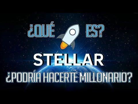 ✅¿Puede Stellar Lumens hacerte millonario realisticamente? – ¿Que es Stelar XLM?