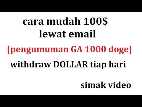 CARA MUDAH DAPAT 100$ LEWAT EMAIL  [PENGUMUMAN GA 1000 DOGE]