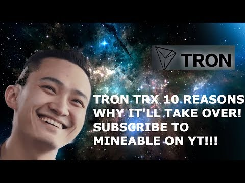 TRON TRX 10 REASONS WHY IT'LL TAKE OVER! PLS SUB TO MINEABLE ON YT!!!