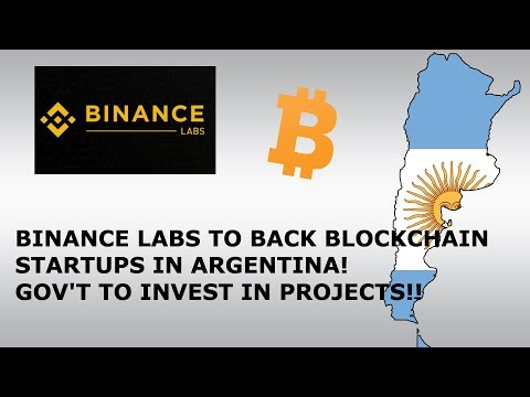 BINANCE LABS TO BACK BLOCKCHAIN STARTUPS IN ARGENTINA! GOV'T TO INVEST IN PROJECTS!!