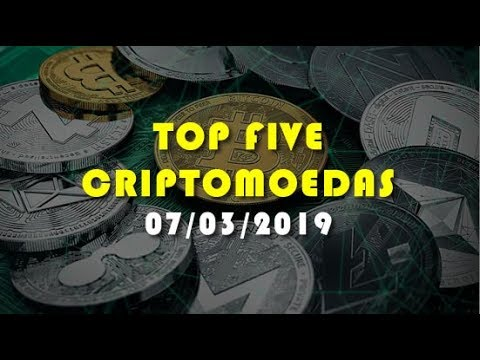 Top Five Criptomoedas – 07/03/2019 – BTC | ETH | XRP | LTC | EOS
