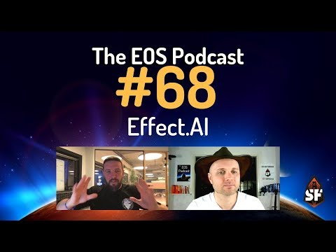The EOS Podcast #68 – Effect.AI
