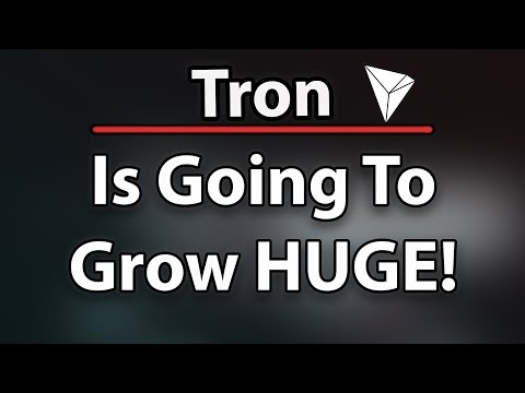 Why Tron (TRX) Is Going To Grow Huge!