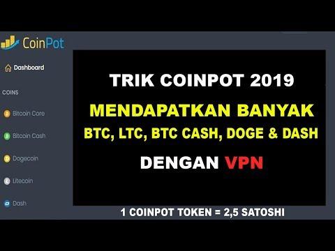 TRIK COINPOT 2019 – DAPAT BANYAK BTC, LTC, BTC CASH, DASH & DOGE DENGAN VPN