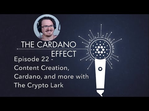 Content Creation, Cardano, and more with The Crypto Lark – Episode 22