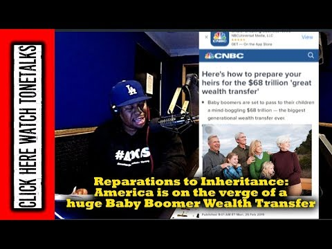 Reparations to Inheritance: America is on the verge of a huge Baby Boomer wealth transfer