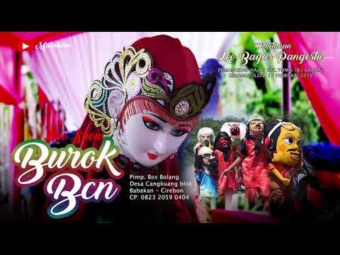 Burok Bcn (Full Nonstop) Live Serang Kulon Babakan Cirebon [17-02-2019]