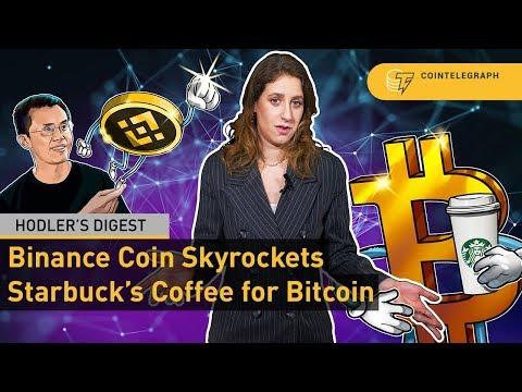 Binance Coin Skyrockets, Starbucks Coffee for Bitcoin | Hodler's Digest