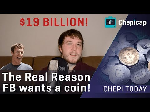 $19 BILLION! The REAL reason Facebook is creating a cryptocurrency! | Cryptocurrency News | Chepicap