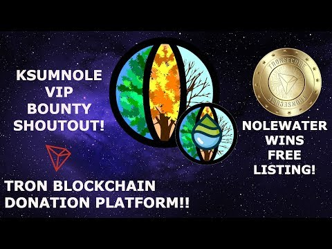 KSUMNOLE MSK VIP BOUNTY SHOUTOUT! NOLEWATER WINS FREE LISTING! TRON BLOCKCHAIN DONATION PLATFORM!!